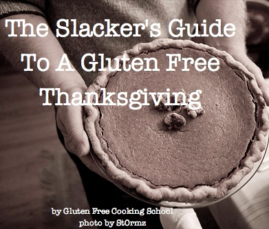 The Slacker's Guide to A Gluten Free Thanksgiving